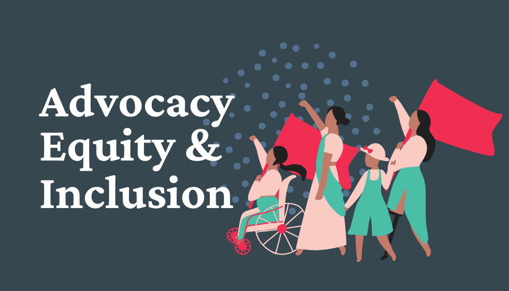 Advocacy/Equity & Inclusion
